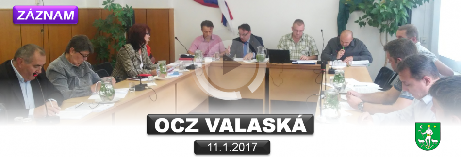 ZÁZNAM OCZ VALASKÁ 11.1.2017