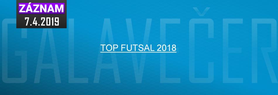 TOP FUTSAL 2018 7.4.2019